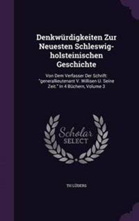 Denkwurdigkeiten Zur Neuesten Schleswig-Holsteinischen Geschichte