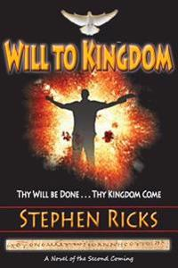 Will to Kingdom: Thy Will Be Done, Thy Kingdom Come