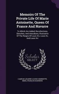 Memoirs of the Private Life of Marie Antoinette, Queen of France and Navarre