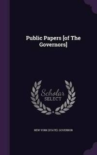 Public Papers [of the Governors]