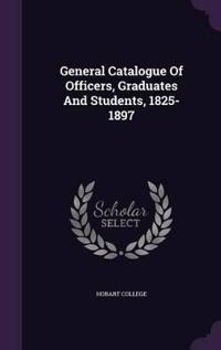 General Catalogue of Officers, Graduates and Students, 1825-1897