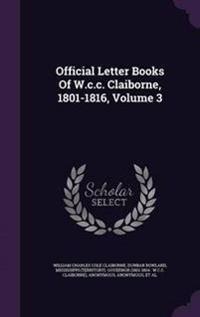 Official Letter Books of W.C.C. Claiborne, 1801-1816, Volume 3