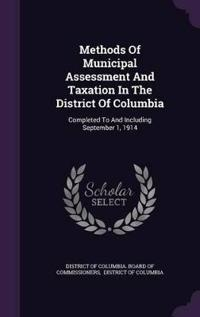 Methods of Municipal Assessment and Taxation in the District of Columbia