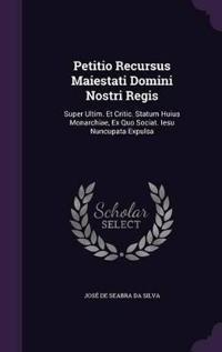 Petitio Recursus Maiestati Domini Nostri Regis
