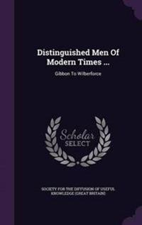 Distinguished Men of Modern Times ...