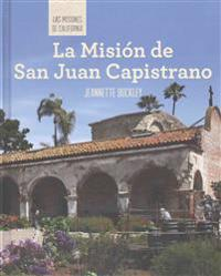La Mision de San Juan Capistrano (Discovering Mission San Juan Capistrano)