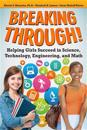 Breaking Through!: Helping Girls Succeed in Science, Technology, Engineering, and Math