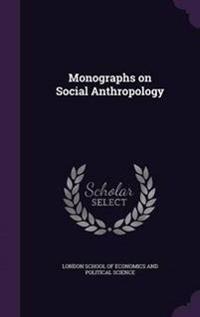 Monographs on Social Anthropology