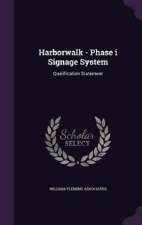 Harborwalk - Phase I Signage System