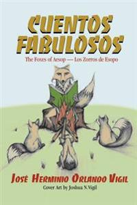 Cuentos Fabulosos: The Foxes of Aesop / Los Zorros de Esopo