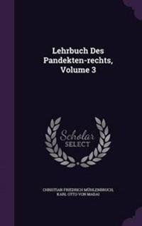Lehrbuch Des Pandekten-Rechts, Volume 3