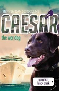 Caesar the war dog 5 - operation black shark