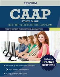 Caap Study Guide: Test Prep Secrets for the Caap Exam