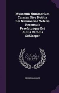 Musseum Nummarium Carmen Sive Notitia Rei Nummariae Veteris Recensuit Praefatusque Est Julius Carolus Schlaeger
