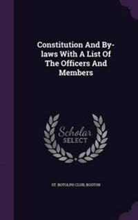 Constitution and By-Laws with a List of the Officers and Members