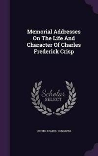Memorial Addresses on the Life and Character of Charles Frederick Crisp