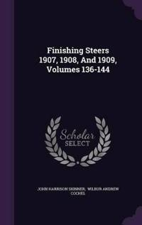 Finishing Steers 1907, 1908, and 1909, Volumes 136-144