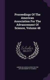 Proceedings of the American Association for the Advancement of Science, Volume 48