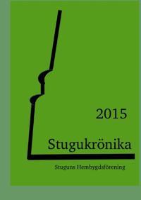 Stugukrönika : 2015 - Stuguns Hembygdsförening pdf epub