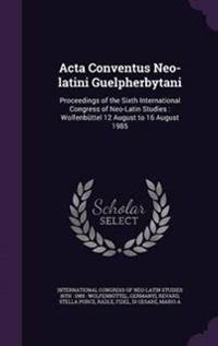 ACTA Conventus Neo-Latini Guelpherbytani