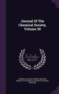 Journal of the Chemical Society; Volume 30