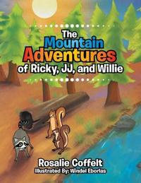 The Mountain Adventures of Ricky, Jj, and Willie