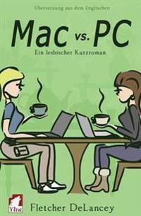 Mac vs. PC. Ein Lesbischer Kurzroman