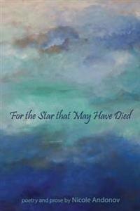 For the Star That May Have Died