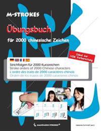 Ubungsbuch Fur Chinesische Zeichen: Strichfolgen Fur 2000 Chinesische Kurzzeichen