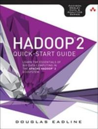 Hadoop 2 Quick-Start Guide