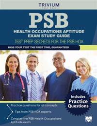 Psb Health Occupations Aptitude Exam Study Guide: Test Prep Secrets for the Psb Hoae