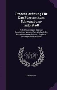 Process-Ordnung Fur Das Furstenthum Schwarzburg-Rudolstadt