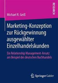 Marketing-konzeption Zur Ruckgewinnung Ausgewahlter Einzelhandelskunden