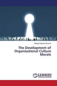 The Development of Organisational Culture Morals