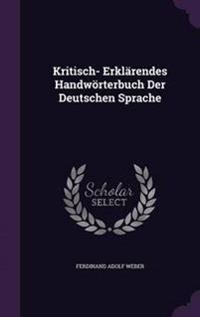 Kritisch- Erklarendes Handworterbuch Der Deutschen Sprache