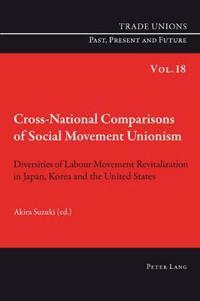 Cross-National Comparisons of Social Movement Unionism