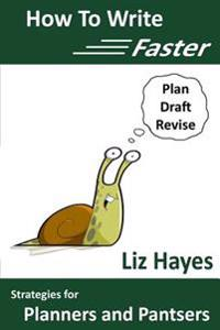 How to Write Faster: Strategies for Planners and Pantsers