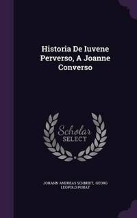 Historia de Iuvene Perverso, a Joanne Converso