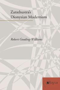 Zarathustra's Dionysian Modernism
