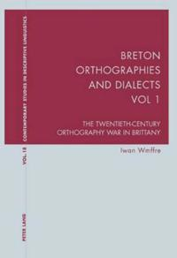 Breton orthographies and dialects - vol. 2 - the twentieth-century orthogra