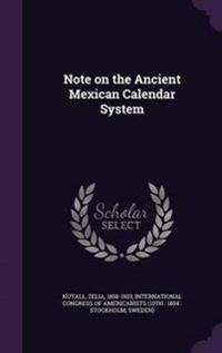 Note on the Ancient Mexican Calendar System