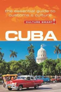 Cuba - Culture Smart! the Essential Guide to Customs & Culture (Second Edition, Second)
