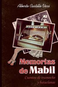 Memorias de Mabil: Narradas Por Un Portero Fino y Culto de Burdel
