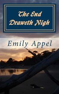 The End Draweth Nigh: A Drama of the Ages