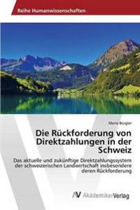 Die Ruckforderung Von Direktzahlungen in Der Schweiz