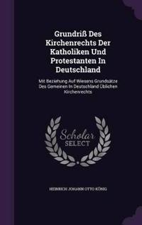 Grundriss Des Kirchenrechts Der Katholiken Und Protestanten in Deutschland