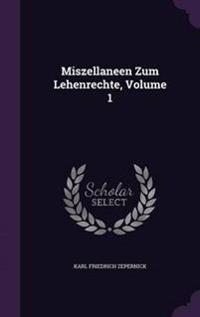 Miszellaneen Zum Lehenrechte; Volume 1