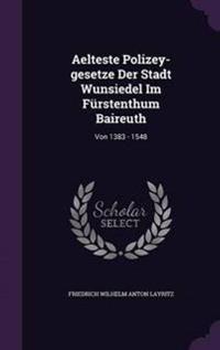 Aelteste Polizey-Gesetze Der Stadt Wunsiedel Im Furstenthum Baireuth