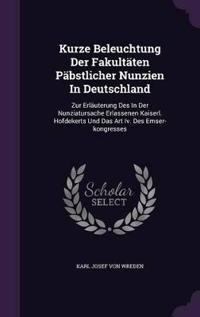 Kurze Beleuchtung Der Fakult ten P bstlicher Nunzien in Deutschland