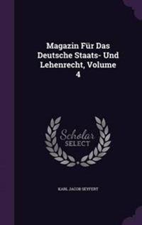 Magazin Fur Das Deutsche Staats- Und Lehenrecht, Volume 4